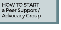 How to Start a Peer Support/Advocacy Group