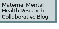 Maternal Mental Health Research Collaborative Blog