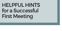 Helpful Hints for a Successful First Meeting